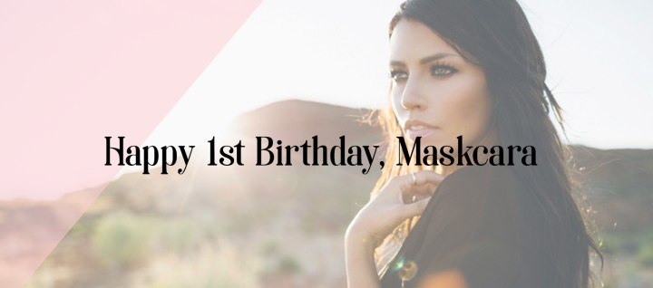 Happy 1st Birthday, Maskcara!